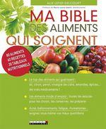 Vente Livre Numérique : Ma bible des aliments qui soignent  - Alix Lefief-Delcourt