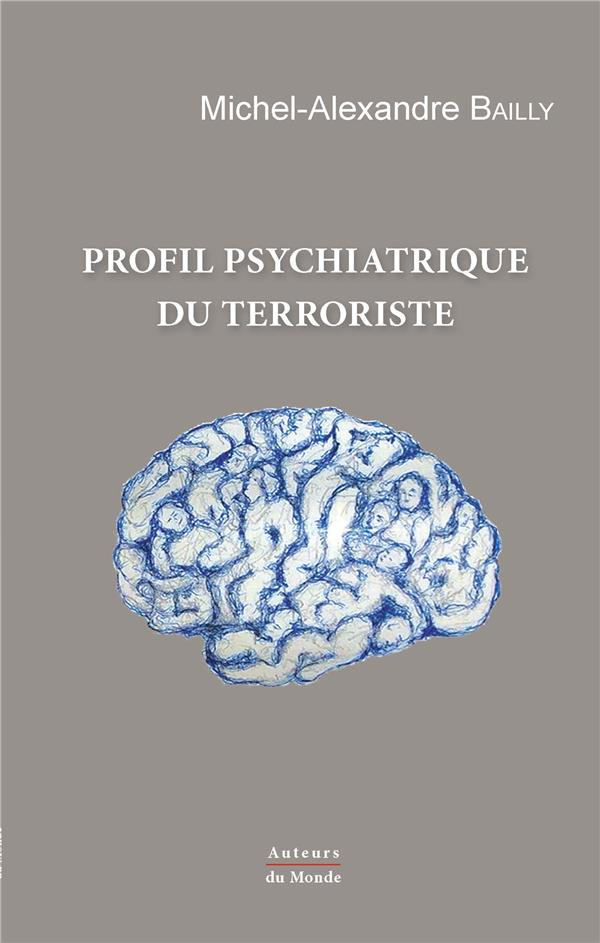 Profil psychiatrique du terroriste