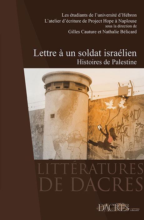 Lettre a un soldat israelien : histoires de palestine, recueil de nouvelles