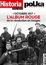 Octobre 1917, l'album rouge de la révolution russe en images