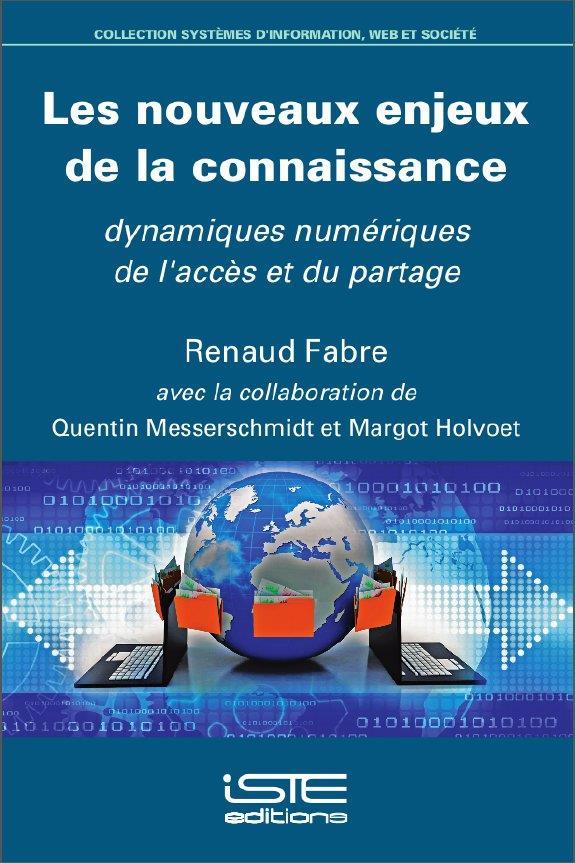 les nouveaux enjeux de la connaissance ; dynamiques numériques de l'accès et du partage