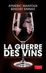 La Guerre des vins  - Aymeric Mantoux - Benoist SIMMAT