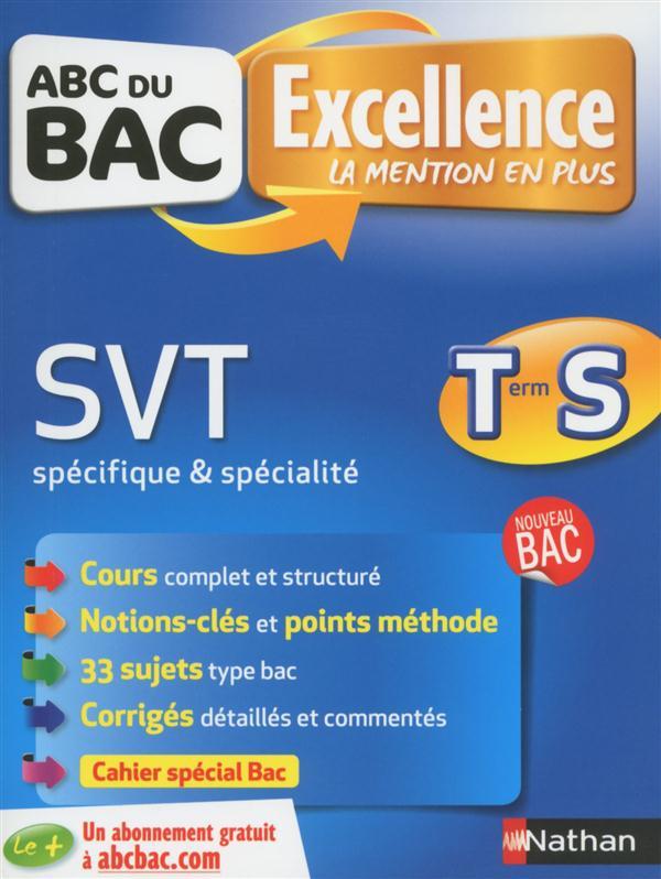 ABC DU BAC EXCELLENCE ; SVT ; spécifique & spécialité ; terminale S