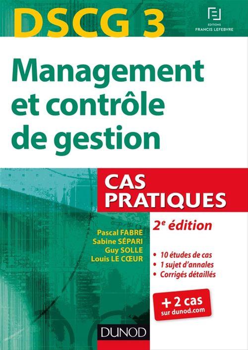Dscg 3 ; management et contrôle de gestion ; cas pratiques (2e édition)