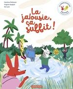 Vente EBooks : La Communication pacifiste - La jalousie, ça suffit !  - Virginie Aladjidi - Caroline Pellissier