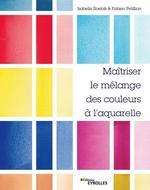 Vente EBooks : Maîtriser le mélange des couleurs à l'aquarelle