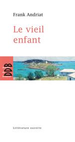 Vente Livre Numérique : Le Vieil Enfant  - Frank Andriat