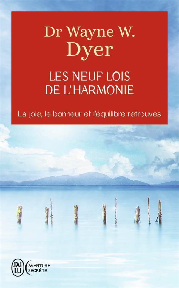 Les neufs lois de l'harmonie ; comment retrouver son équilibre personnel