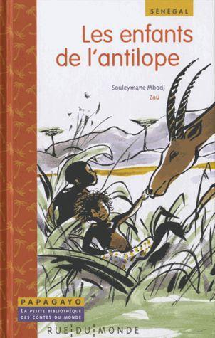 Les enfants de l'antilope ; un conte du Sénégal