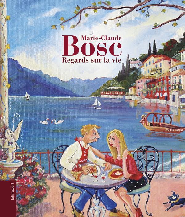 Marie-Claude Bosc ; regards sur la vie