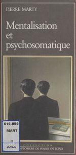 Vente Livre Numérique : Mentalisation et psychosomatique  - Pierre Marty