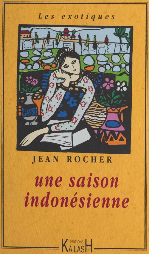 Une saison indonésienne  - Jean Rocher