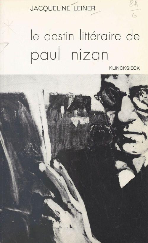 Le destin littéraire de Paul Nizan et ses étapes successives