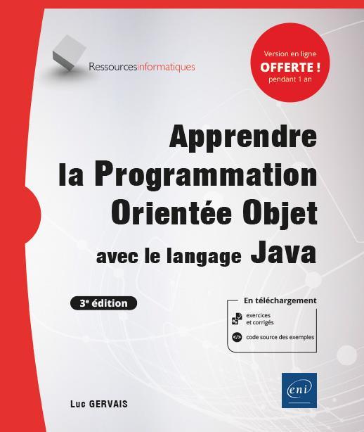 Apprendre la Programmation Orientée Objet avec le langage Java (avec exercices pratiques et corrigés) (3e édition)