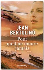 Pour qu'il ne meure jamais  - Bertolino-J - Jean Bertolino