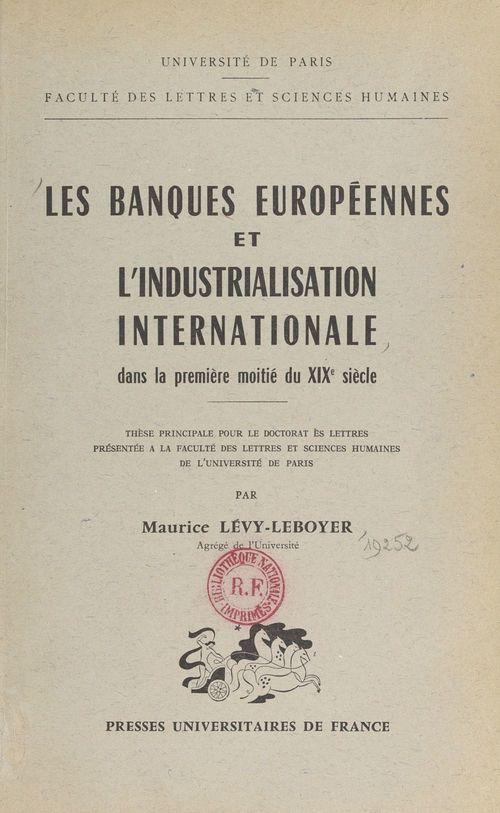 Les banques européennes et l'industrialisation internationale dans la première moitié du XIXe siècle
