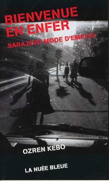 Bienvenue en enfer ; Sarajevo mode d'emploi