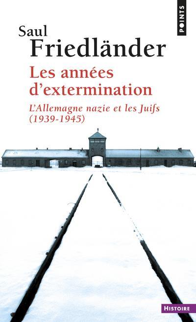 Les années d'extermination ; l'Allemagne nazie et les juifs 1939-1945