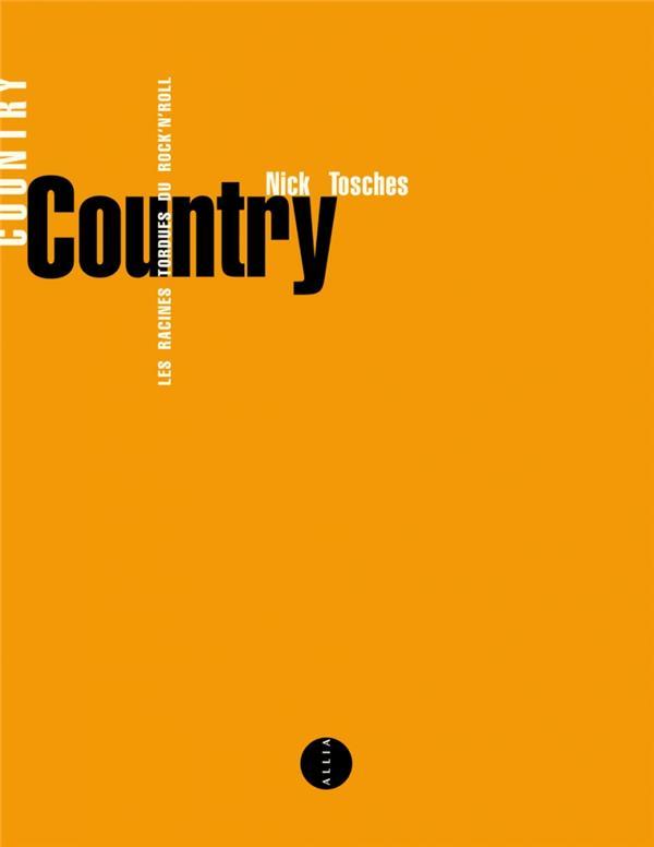 Country : Les Racines Tordues Du Rock'N'Roll