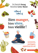 Vente EBooks : Bien manger, bien vivre, bien vieillir !  - Patrick Serog - Roseline Lévy-Basse