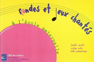 Rondes et jeux chantes a l'ecole maternelle : reperes pour une programmmation