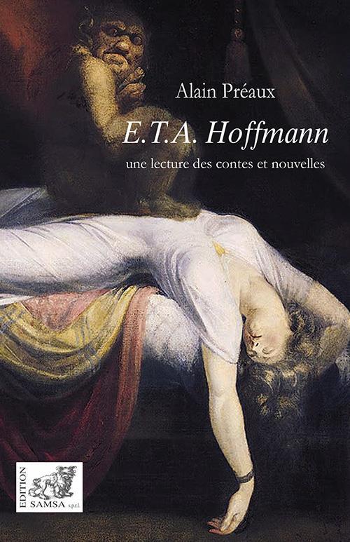 E.T.A. Hoffmann ; une lecture des contes et nouvelles