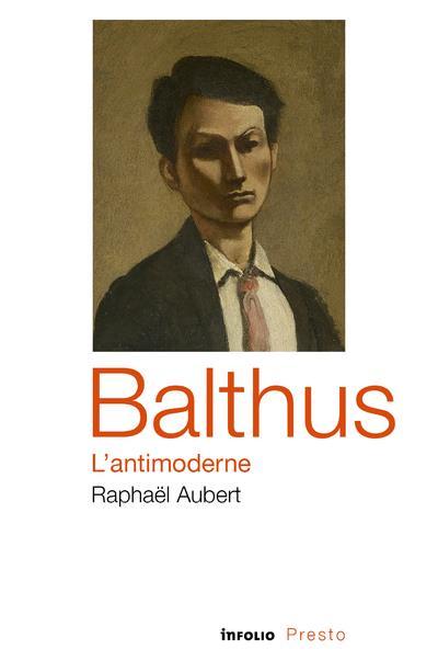 Balthus ; l'antimoderne