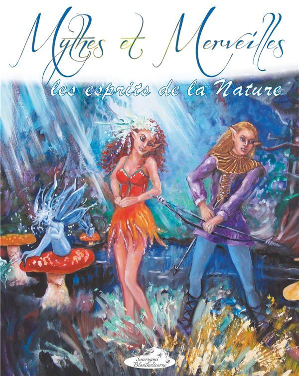 Mythes et merveilles ; les esprits de la nature