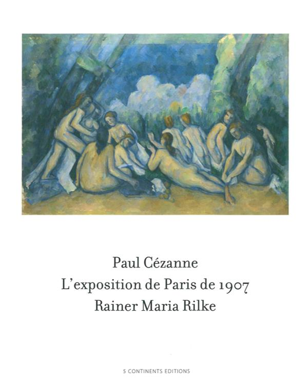 KAUFMANN BETTINA - PAUL CEZANNE / RAINER MARIA RILKE - L'EXPOS