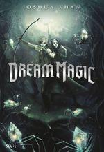 Dream Magic Shadow Magic - tome 2  - Joshua Khan