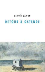 Retour à Ostende  - Benoit Damon