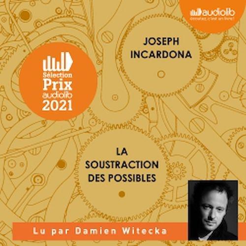 Vente AudioBook : La Soustraction des possibles  - Joseph INCARDONA
