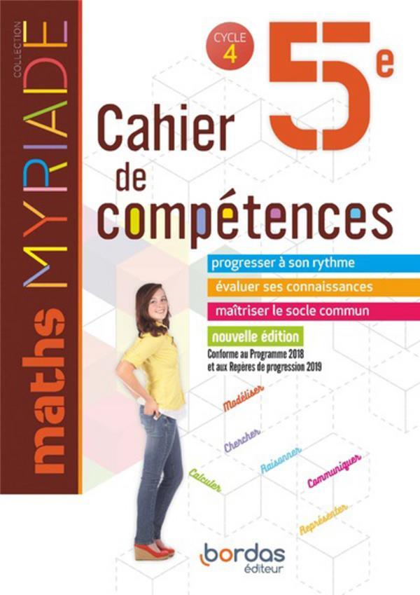 COLLECTIF - MYRIADE  -  MATHEMATIQUES  -  5E  -  CAHIER DE COMPETENCES (EDITION 2019)