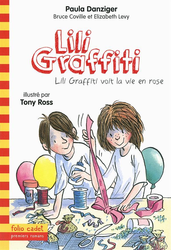 Les aventures de Lili Graffiti T.10 ; Lili Grafitti voit la vie en rose