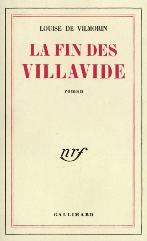 La fin des villavide  - Louise de Vilmorin (1902-1969)