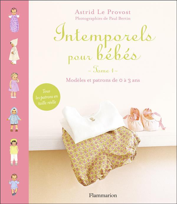 Intemporels pour bébés ; modèles et patrons de 0 à 3 ans
