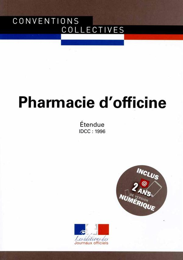 Pharmacie d'officine ; convention collective nationale étendue, IDCC 1996 (19e édition)