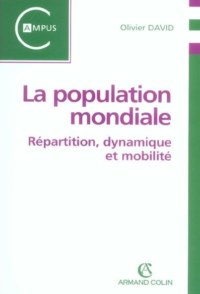 La Population Mondiale ; Repartition, Dynamique Et Mobilite