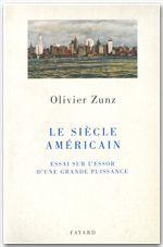 Le siècle américain  - Olivier Zunz