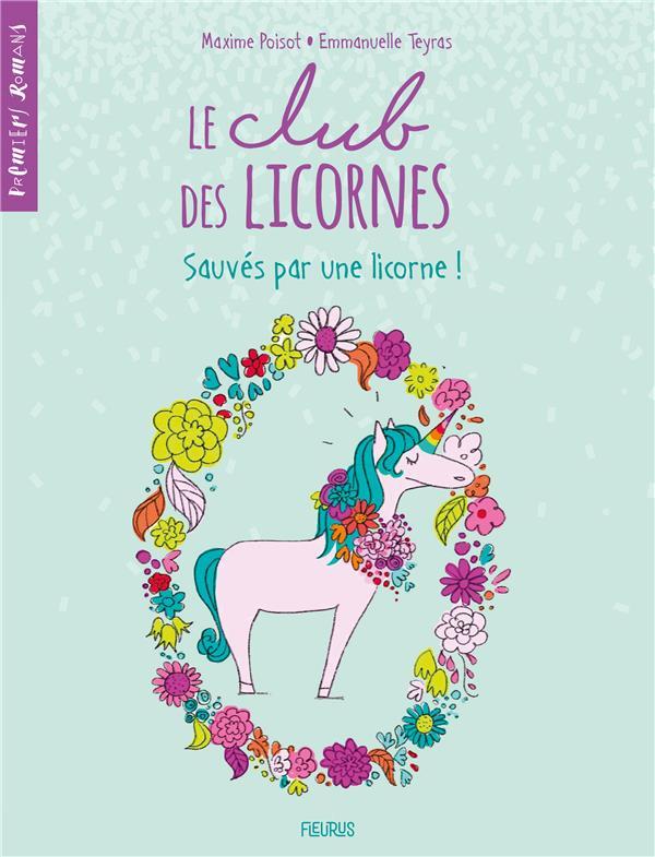 Le club des licornes T.2 ; sauvés par une licorne !
