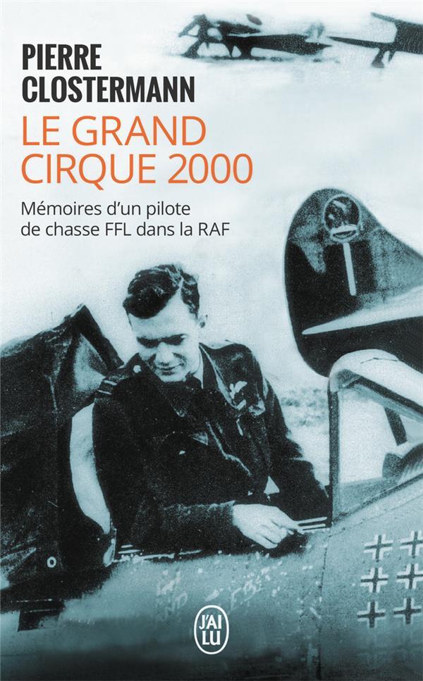 le grand cirque 2000 ; mémoires d'un pilote de chasse FFL dans la RAF