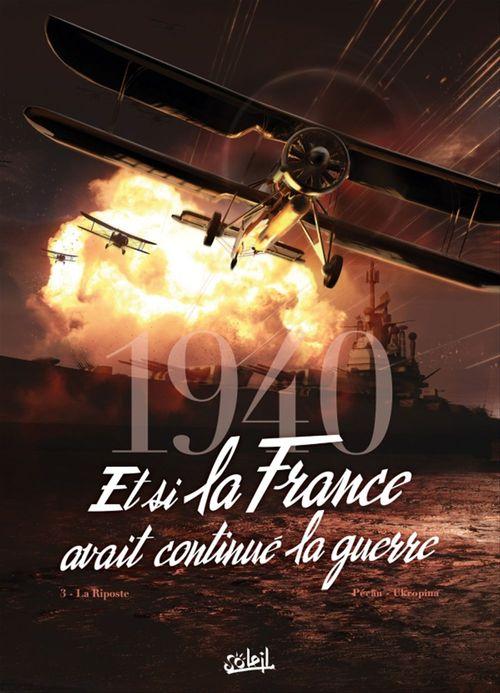 1940 Et si la France avait continué la guerre T03  - Jean-Pierre Pecau  - Tanja Cinna  - Jovan Ukropina
