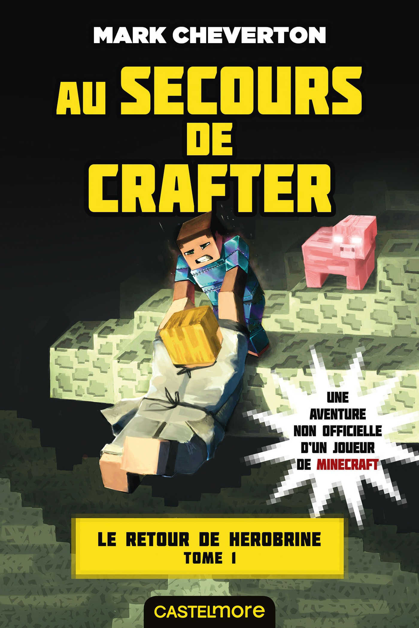 Minecraft - le retour de Herobrine T.1 ; au secours de Crafter