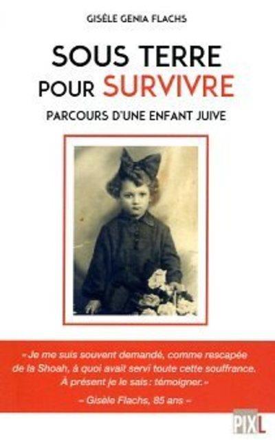 Sous terre pour survivre : parcours d'une enfant juive
