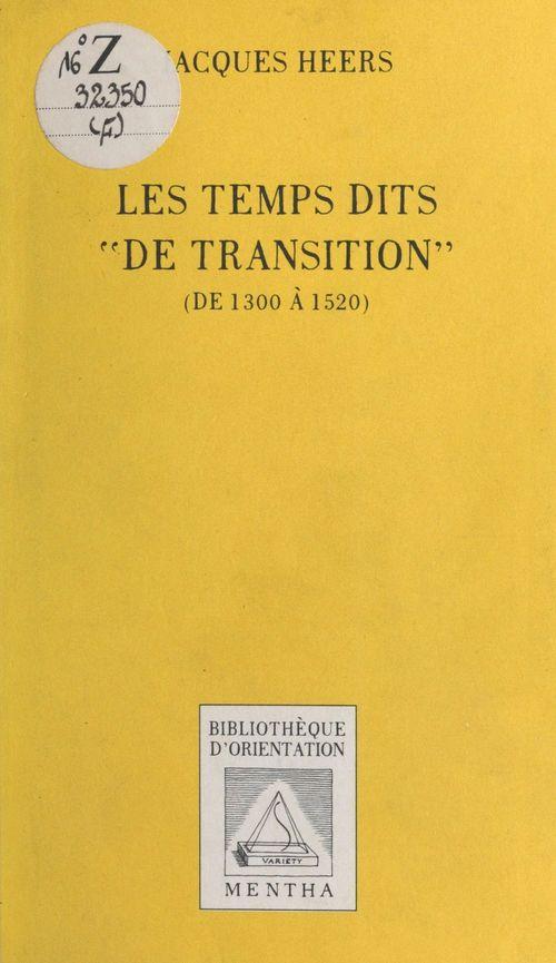 Les Temps dits «de transition» (de 1300 à 1520)