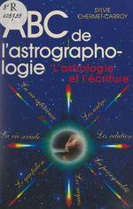 ABC de l'astrographologie  - Sylvie Chermet-Carroy