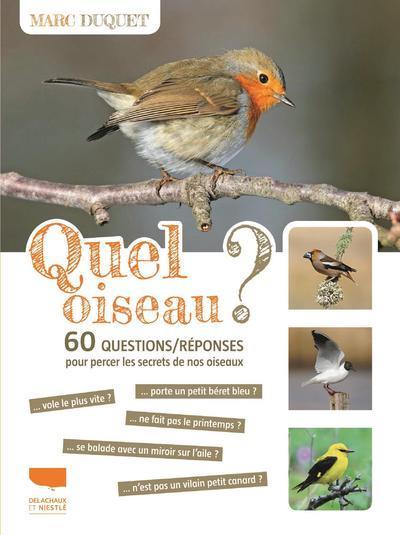 Quel oiseau ? 60 questions/réponses pour percer les secrets de nos oiseaux