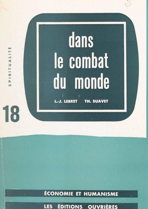 Dans le combat du monde  - Thomas Suavet  - Louis-Joseph Lebret