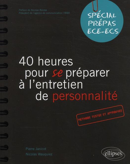 40 Heures Pour Se Preparer A L'Entretien De Personnalite Special Prepas Hec