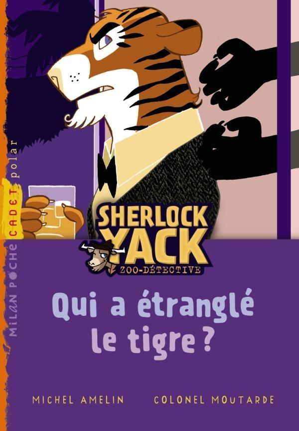 Sherlock Yack t.2  ; qui a étranglé le tigre ?